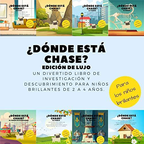 ¿Dónde está Chase? Edición de lujo: Un divertido libro de investigación y descubrimiento para niños brillantes de 2 a 4 años