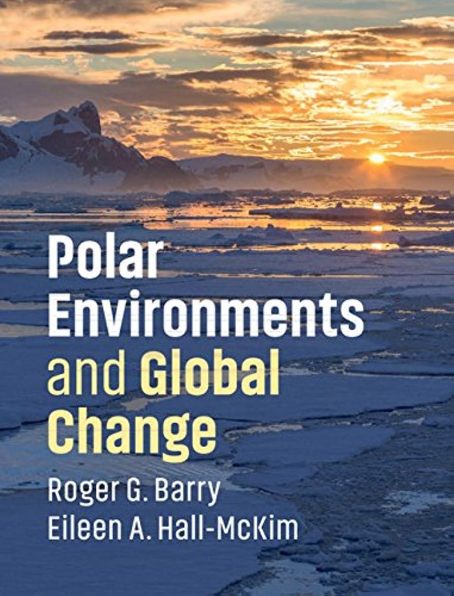 罹患率元の痴漢Polar Environments and Global Change (English Edition)