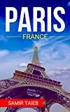 Paris: Paris,France , The Best Travel guide with pictures, maps ,tips from a Parisian!: Paris travel guide (Paris, France Travel, Travel to Paris, Travel, Paris Travel Guide) (English Edition)