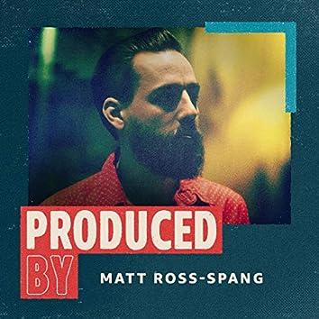 Produced By: Matt Ross-Spang
