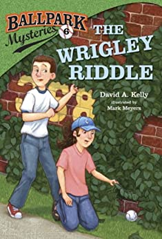 Ballpark Mysteries #6: The Wrigley Riddle by [David A. Kelly, Mark Meyers]