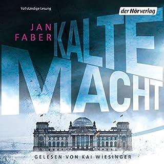 Kalte Macht                   Autor:                                                                                                                                 Jan Faber                               Sprecher:                                                                                                                                 Kai Wiesinger                      Spieldauer: 12 Std. und 29 Min.     41 Bewertungen     Gesamt 4,0
