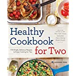 Health Shopping Healthy Cookbook for Two: 175 Simple, Delicious Recipes to Enjoy