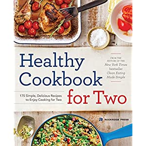 Health Shopping Healthy Cookbook for Two: 175 Simple, Delicious Recipes to Enjoy Cooking for Two