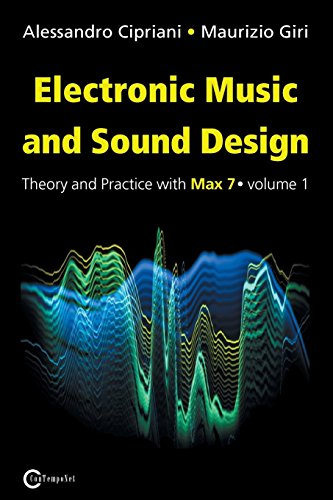 Electronic Music and Sound Design - Theory and Practice with Max 7 - Volume 1 (Third Edition) [Lingua inglese]