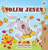 I Love Autumn (Croatian Children's Book) (Croatian Bedtime Collection)