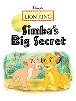 Lion King, The: Simba's Big Secret (Disney Short Story eBook) by [Disney Book Group]