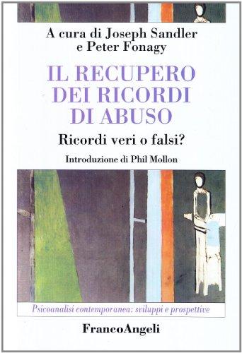 Il recupero dei ricordi di abuso. Ricordi veri o falsi?