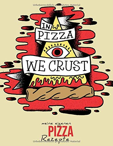 Meine eigenen Pizza Rezepte: Rezeptbuch für bis zu 100 eigene Pizza-Rezepte inkl. beschriftbarem Register & Seitennummerierung