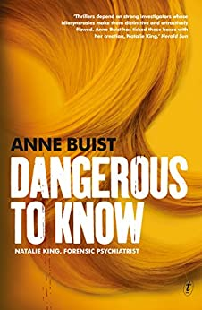 Dangerous to Know: Natalie King, Forensic Psychiatrist by [Anne Buist]