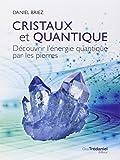 Cristaux et quantique - Découvrir l'énergie quantique par les pierres