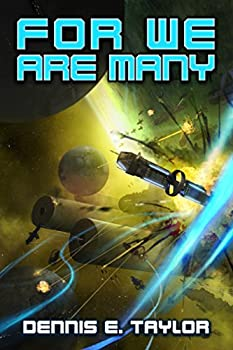 For We Are Many  Bobiverse Book 2