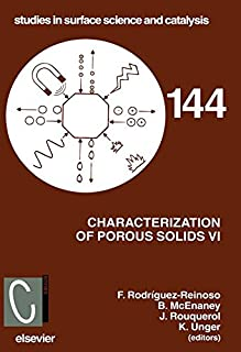 Characterization of Porous Solids VI: Proceedings of the 6th International Symposium on the Characterization of Porous Solids (COPS-VI), Allicante, Spain, May 8 - 11 2002 (ISSN Book 144)