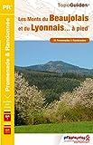Les Monts du Beaujolais et du Lyonnais... à pied - 34 promenades & randonnées