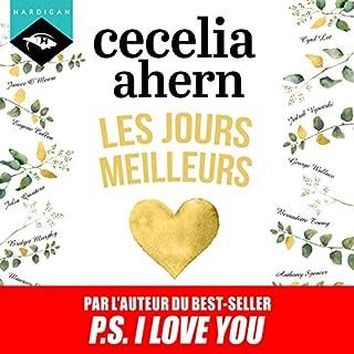 Les Jours meilleurs                   De :                                                                                                                                 Cecelia Ahern                               Lu par :                                                                                                                                 Véra Pastrélie                      Durée : 10 h et 19 min     35 notations     Global 4,2