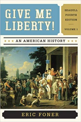 by Eric Fonerand - Give Me Liberty : an American History, Vol. 1 (Paperback) W. W. Norton & Company; Seagull Fourth Edition (October 15, 2013) - [Bargain Books]