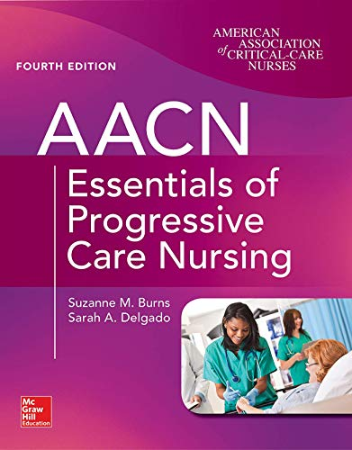AACN Essentials of Progressive Care Nursing, Fourth Edition