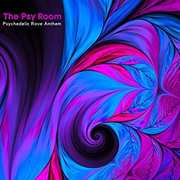 The Psy Room - Psychedelic Rave Anthem