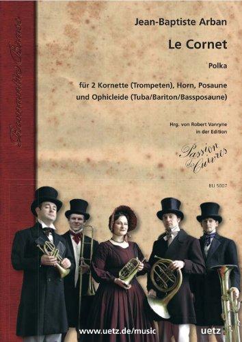 Le Cornet. Polka voor 2 cornetten (trompetten) in B, hoorn in F, posaune en ophicjurk (tube, bariton, bassposaune) (feesten en stemmen)