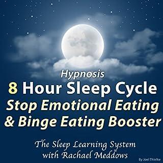 Hypnosis: 8 Hour Sleep Cycle: Stop Emotional Eating & Binge Eating Booster cover art