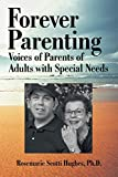 Forever Parenting: Voices of Parents of Adults with Special Needs