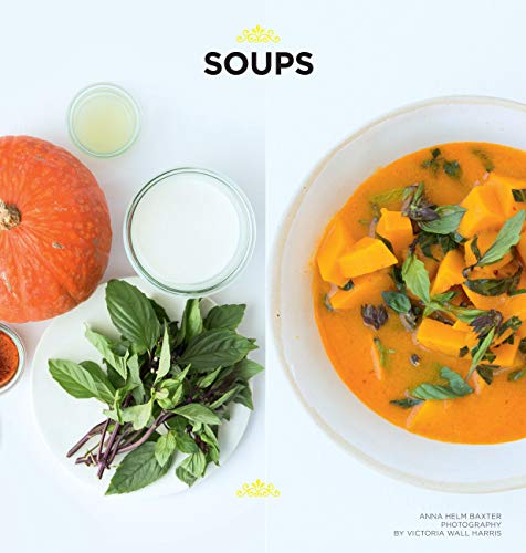 Soups: Quick and Easy Soups for Every Season