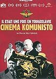 Cinema Komunisto : Il était Une Fois en Yougoslavie