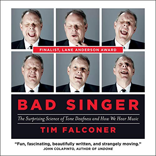 Bad Singer     The Surprising Science of Tone Deafness and How We Hear Music              Written by:                                                                                                                                 Tim Falconer                               Narrated by:                                                                                                                                 Matthew Edison                      Length: 7 hrs and 24 mins     Not rated yet     Overall 0.0
