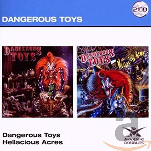 Dangerous Toys / Hellacious Acres