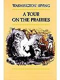 A Tour On The Prairies (English Edition)