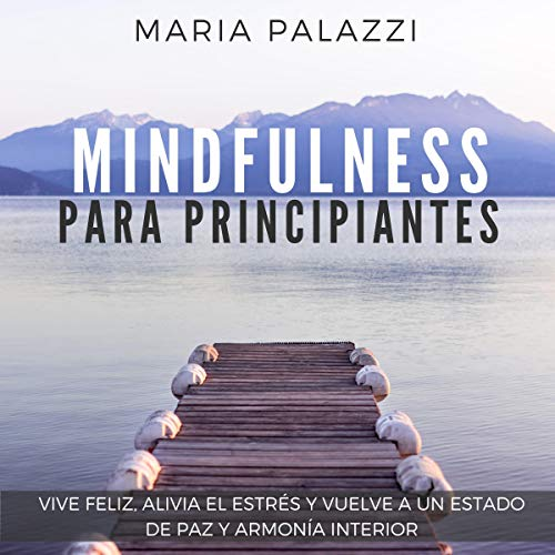 Mindfulness para Principiantes [Mindfulness for Beginners] audiobook cover art