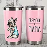 French Bulldog Frenchie Mama Steel Tumbler Funny Dog Mother's Day Christmas Birthday Gifts for Dog Mom Cute Pink Dog Pet Lover Puppy Dog Love Mom Tattoos 20oz Tumbler Customized Name and Dog Breeds