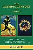 XV Olympiad: Helsinki 1952, Cortina D'Ampezzo 1956 (The Olympic Century Book 13) (English Edition)