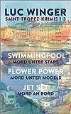 Jetzt zum #stayathome Preis: Sammelband: Saint-Tropez Krimis 1-3: Swimmingpool. Mord unter Stars / Flower Power. Mord unter Models / Jet Set. Mord an Bord