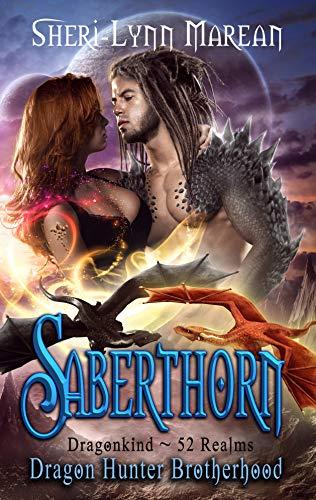 Saberthorn: Dragon Hunter Brotherhood: Dark Dragon shifter & Druid Witch Paranormal Fantasy Romance in the Dragonkind ~ 52 Realms worlds