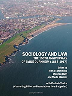 Sociology and Law: The 150th Anniversary of Emile Durkheim (1858-1917)