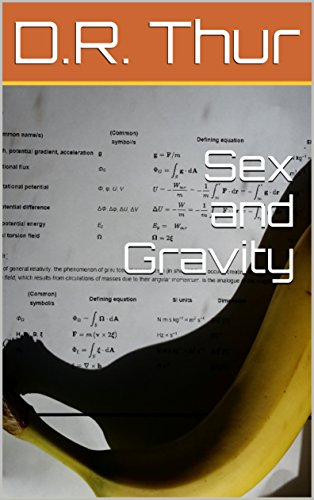 Sex and Gravity