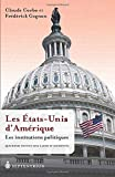 Les États-Unis d'Amérique. Les institutions politiques [4e éd.]