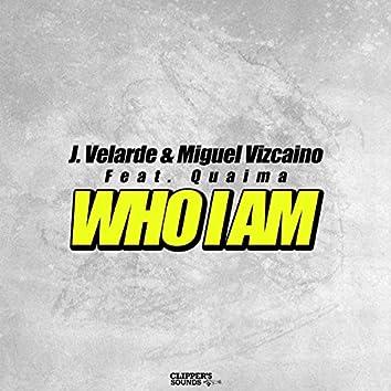 Who I Am (feat. Quaima)