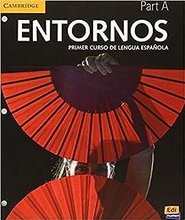 Entornos Beginning Student Book Part 1 plus ELEteca Access, Online Workbook, and eBook: Primer Curso De Lengua Espanola (S...