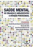 SAÚDE MENTAL DE CRIANÇAS E ADOLESCENTES E ATENÇÃO PSICOSSOCIAL