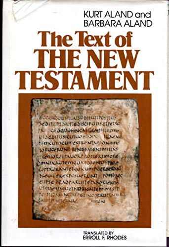 The text of the New Testament: An introduction to the critical editions and to the theory and practice of modern textual criticism -  Aland, Kurt. Barbara Aland, Hardcover