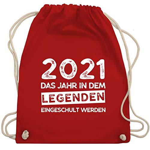 Shirtracer Einschulung und Schulanfang - 2021 Das Jahr in dem Legenden eingeschult werden - Unisize - Rot - einschulungsgeschenk maedchen - WM110 - Turnbeutel und Stoffbeutel aus Baumwolle