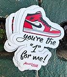 1 You're The 1 For Me Sticker - One 4 Inch WaterProof Vinyl - Sneaker Head Shoe Art - For Hydro Flask Skateboard Laptop etc
