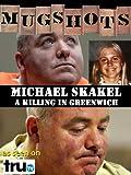 Mugshots: Michael Skakel - A Killing in Greenwich