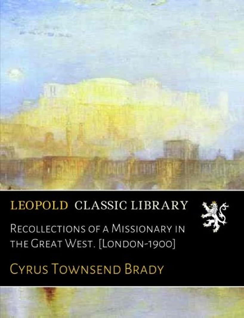 スライス有罪モスRecollections of a Missionary in the Great West. [London-1900]