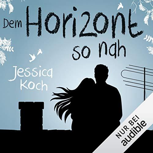 Dem Horizont so nah     Die Danny-Trilogie 1              Autor:                                                                                                                                 Jessica Koch                               Sprecher:                                                                                                                                 Dagmar Bittner                      Spieldauer: 15 Std. und 16 Min.     1.485 Bewertungen     Gesamt 4,4