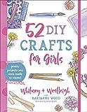 52 DIY Crafts for Girls: Pretty...