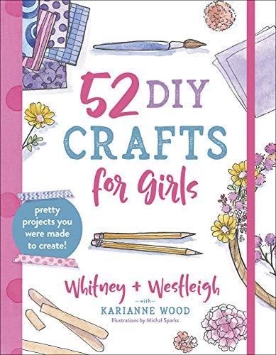 52 DIY Crafts for Girls: Pretty ...