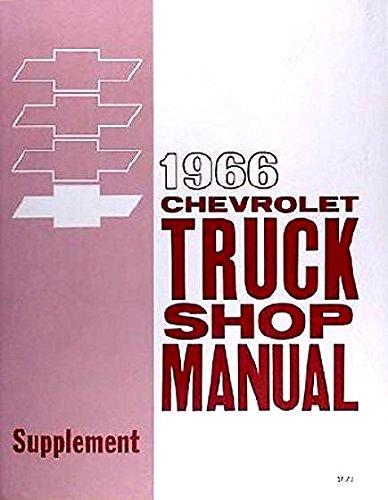 FACTORY REPAIR SHOP & SERVICE MANUAL FOR 1966 CHEVY PICKUPS & TRUCKS - for Panel, platform, Suburban, Fleetside, Stepside, light, medium and heavy duty trucks, Conventional